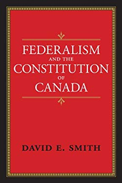 Federalism and the Constitution of Canada 9781442611511
