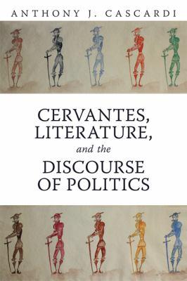 Cervantes, Literature and the Discourse of Politics 9781442612235