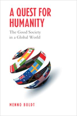 A Quest for Humanity: The Good Society in a Global World 9781442612242