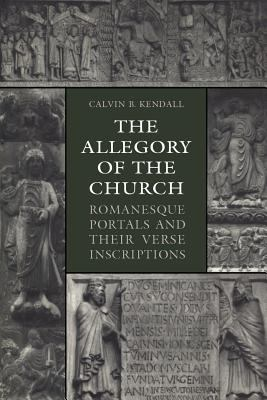 The Allegory of the Church: Romanesque Portals and Their Verse Inscriptions 9781442613096