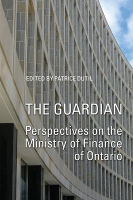 The Guardian: Perspectives on the Ministry of Finance of Ontario 9781442642546