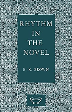 Rhythm in the Novel (Alexander Lectures)