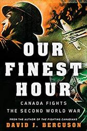 Our Finest Hour: Canada Fights the Second World War 22891971