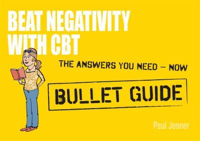 Beat Negativity with CBT 9781444136616