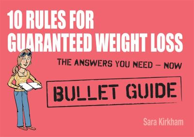 10 Rules for Guaranteed Weight Loss 9781444137941