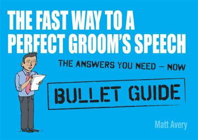 The Fast Way to a Perfect Groom's Speech 9781444138931