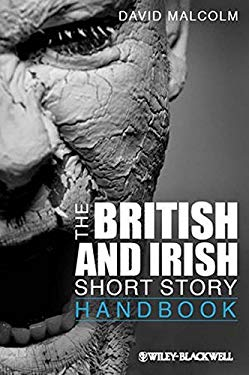 The British and Irish Short Story Handbook 9781444330465