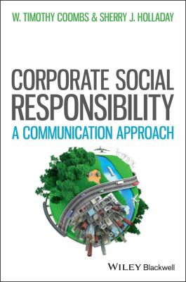 Managing Corporate Social Responsibility: A Communication Approach 9781444336450