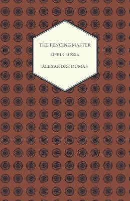 The Fencing Master - Life in Russia