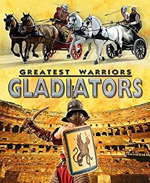 Greatest Warriors : Gladiators