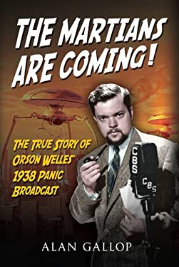 The Martians Are Coming!: The True Story of Orson Welles' 1938 Panic Broadcast 9781445602233