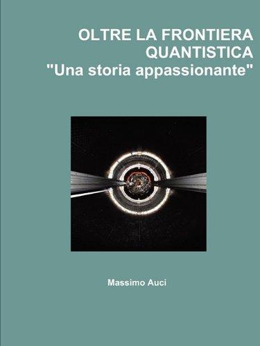 """Oltre La Frontiera Quantistica """"Una Storia Appassionante"""""""