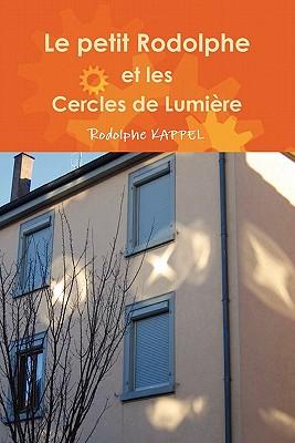 Le Petit Rodolphe Et Les Cercles de Lumiere 9781446118801