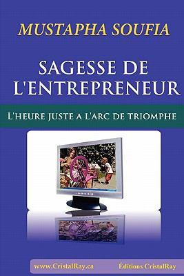 Sagesse de L'Entrepreneur / Trilogie de L'Heure Juste 9781446162446
