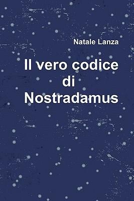 Il Vero Codice Di Nostradamus 9781446612125