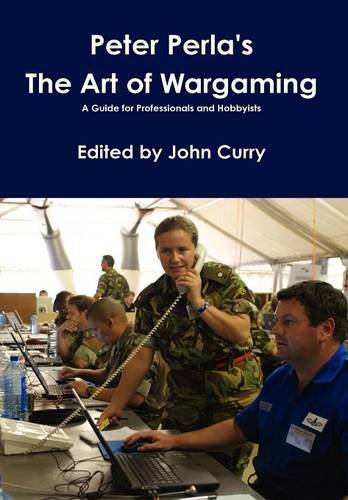 Peter Perla's the Art of Wargaming a Guide for Professionals and Hobbyists 9781446731246
