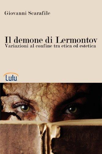 Il Demone Di Lermontov. Variazioni Al Confine Tra Etica Ed Estetica 9781446749142