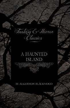 A Haunted Island (Fantasy and Horror Classics) 9781447405122