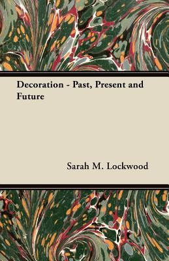 Decoration - Past, Present and Future