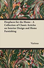 FIREPLACES FOR THE HOME - A COLLECTION O 20210888