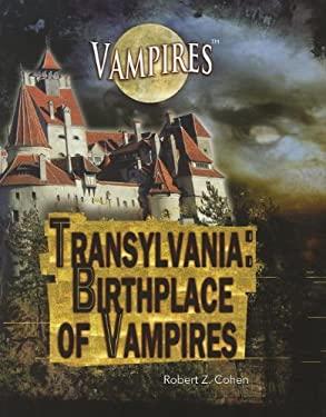 Transylvania: Birthplace of Vampires 9781448822317