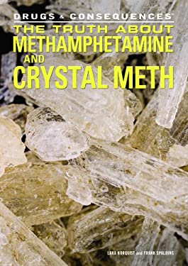The Truth about Methamphetamine and Crystal Meth 9781448846412