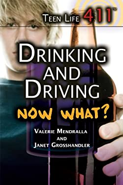 Drinking and Driving. Now What? 9781448846542