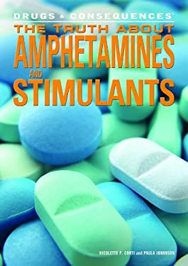 The Truth about Amphetamines and Stimulants 9781448854837