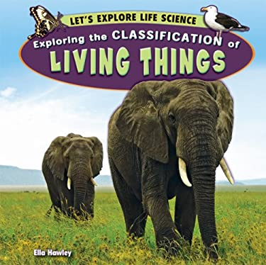 Exploring the Classification of Living Things 9781448861729