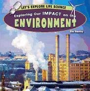 Exploring Our Impact on the Environment 9781448863082