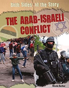 The Arab-Israeli Conflict (Both Sides of the Story) 9781448871834