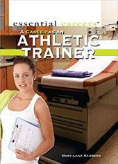 A Career as an Athletic Trainer (Essential Careers) 22662988