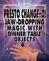 Presto Chango!: Jaw-Dropping Magic with Dinner Table Objects (Inside Magic) 20805504