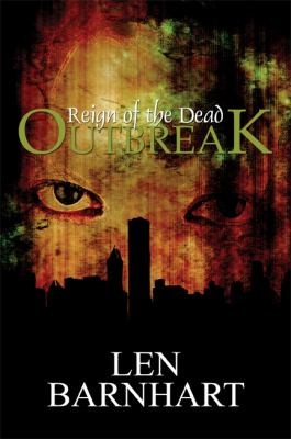 Reign of the Dead: Outbreak 9781448940066