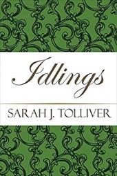 Idlings Idlings - Tolliver, Sarah J.