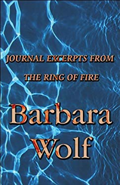 Journal Excerpts from the Ring of Fire 9781448944118