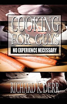 Cooking for Guys: No Experience Necessary