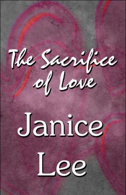 The Sacrifice of Love 9781448995233