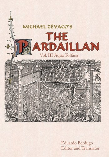 Michael Zevaco's the Pardaillan: Vol. III Aqua Toffana 9781449040680