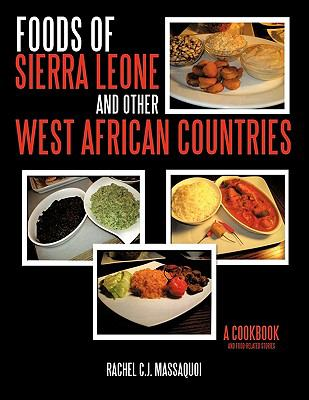 Foods of Sierra Leone and Other West African Countries: A Cookbook 9781449081546