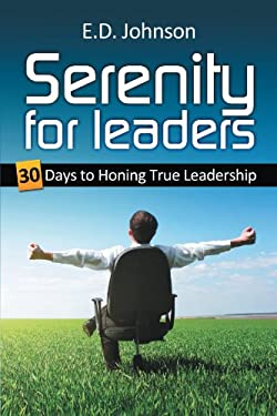Serenity for Leaders: 30 Days to Honing True Leadership 9781449088590