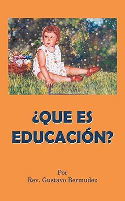 Que Es Educacin? 9781449091163