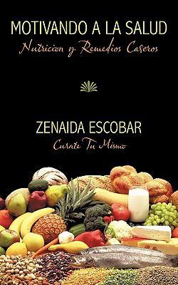 Motivando a la Salud: Nutricion y Remedios Caseros 9781449094812