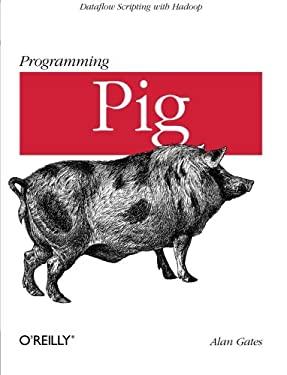 Programming Pig 9781449302641