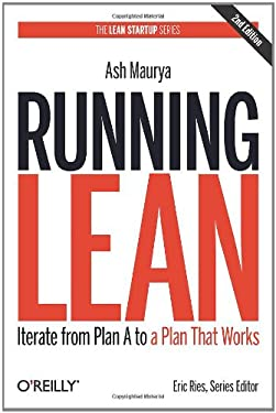 Running Lean: Iterate from Plan A to a Plan That Works 9781449305178