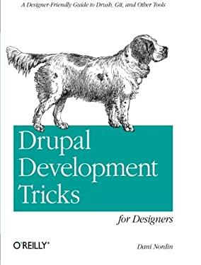 Drupal Development Tricks for Designers 9781449305536