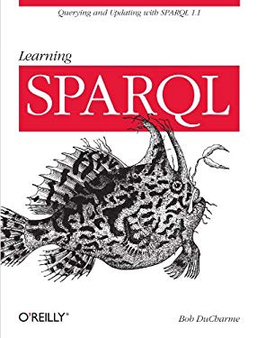 Learning Sparql 9781449306595