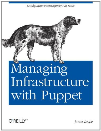 Managing Infrastructure with Puppet 9781449307639