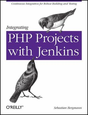 Integrating PHP Projects with Jenkins 9781449309435