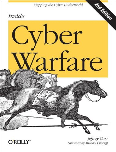 Inside Cyber Warfare: Mapping the Cyber Underworld 9781449310042